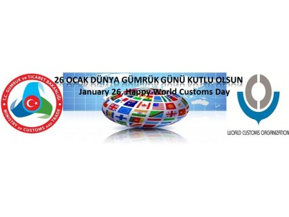 Karaca celebrates the World Customs Day, Jan 26 and hopes that working conditions,challenges that customs officers and agencies face in their jobs in 2015 will be better than ever.