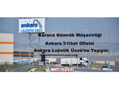 KARACA carries its ANKARA office to Ankara Logistics Base..